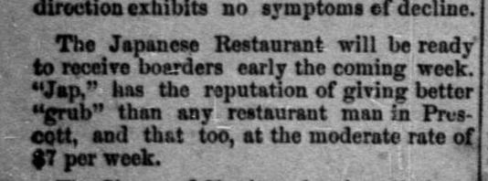 A Japanese Restaurant is opened in Prescott, AZ, in 1878.